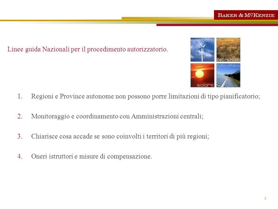 5 Linee guida Nazionali per il procedimento autorizzatorio. 1.Regioni e Province autonome non possono porre limitazioni di tipo pianificatorio; 2.Moni