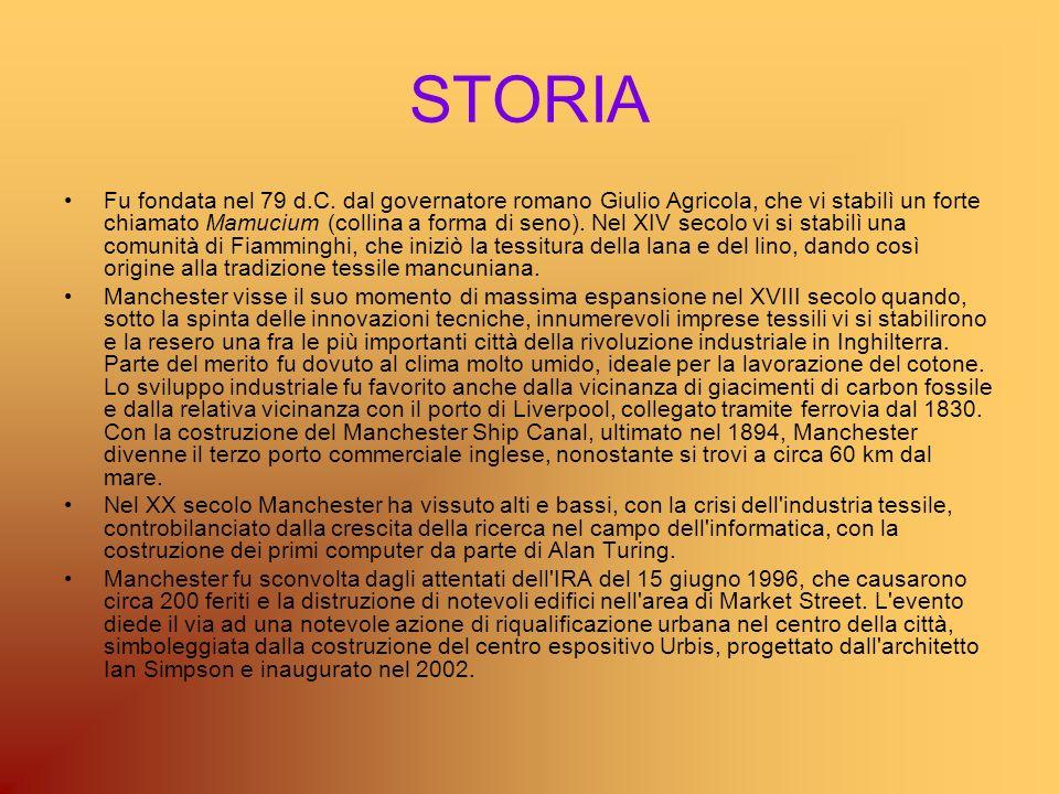 STORIA Fu fondata nel 79 d.C. dal governatore romano Giulio Agricola, che vi stabilì un forte chiamato Mamucium (collina a forma di seno). Nel XIV sec