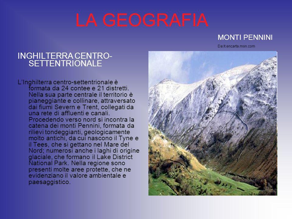 LA GEOGRAFIA INGHILTERRA CENTRO- SETTENTRIONALE LInghilterra centro-settentrionale è formata da 24 contee e 21 distretti. Nella sua parte centrale il