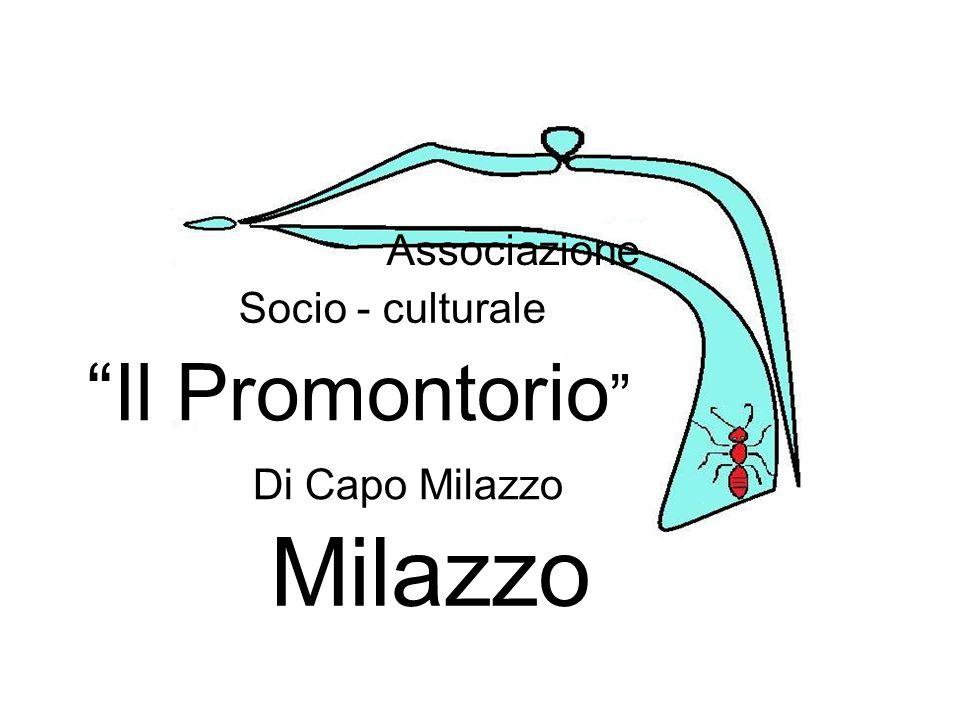 Il Promontorio Socio - culturale Associazione Di Capo Milazzo Milazzo