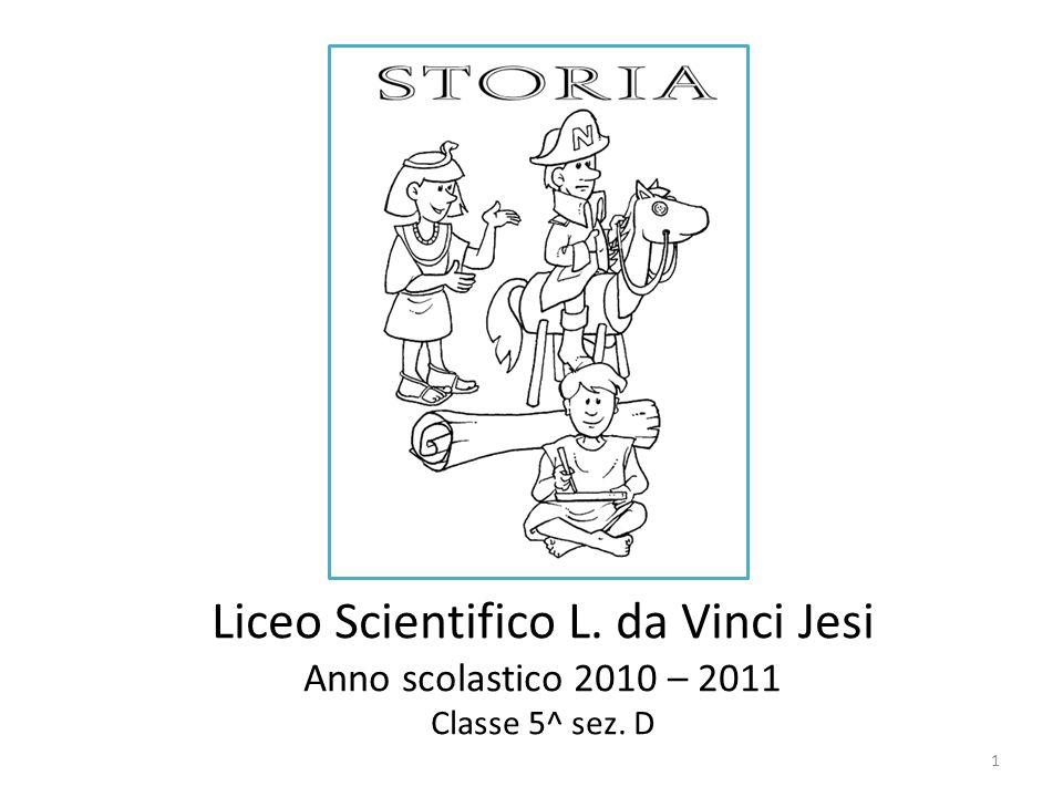 Liceo Scientifico L. da Vinci Jesi Anno scolastico 2010 – 2011 Classe 5^ sez. D 1