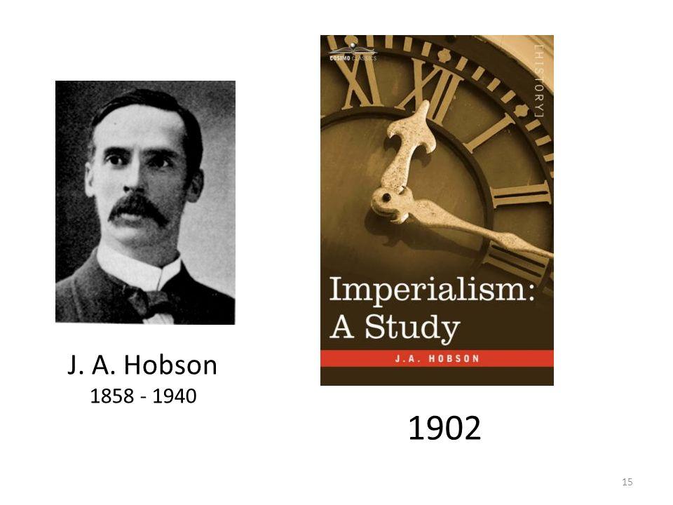 J. A. Hobson 1858 - 1940 1902 15