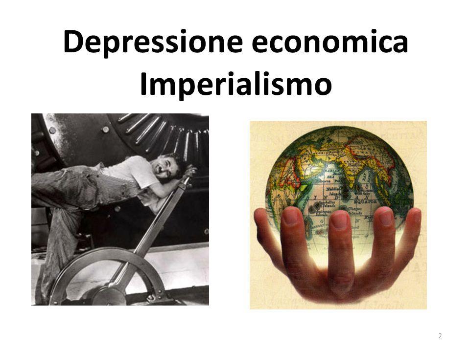 2 Depressione economica Imperialismo