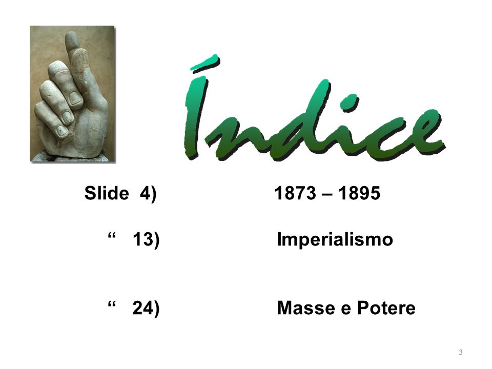 3 Slide 4) 1873 – 1895 13) Imperialismo 24) Masse e Potere