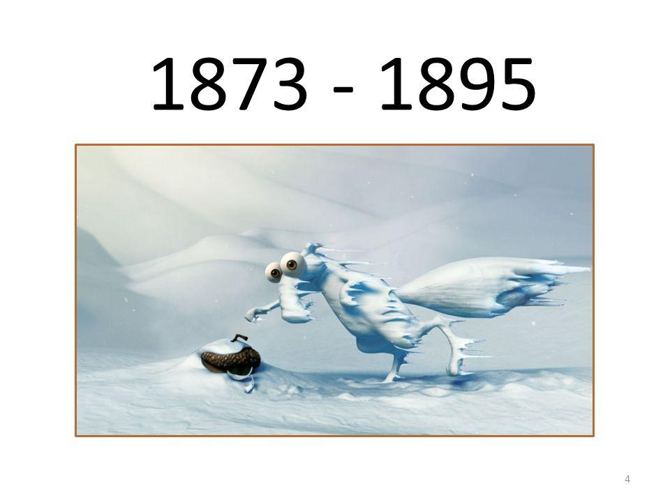 4 1873 - 1895