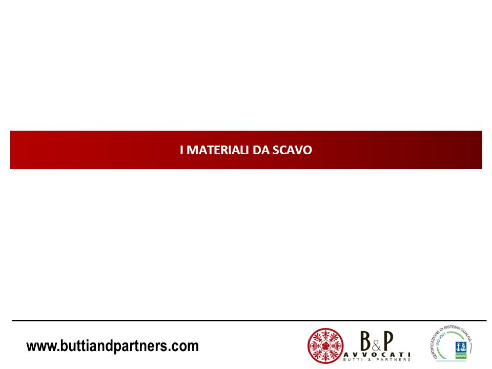 www.buttiandpartners.com I MATERIALI DA SCAVO