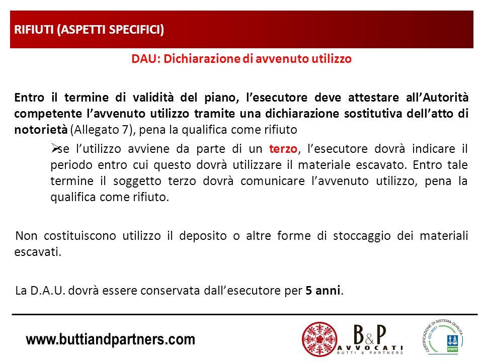 www.buttiandpartners.com RIFIUTI (ASPETTI SPECIFICI) DAU: Dichiarazione di avvenuto utilizzo Entro il termine di validità del piano, lesecutore deve a