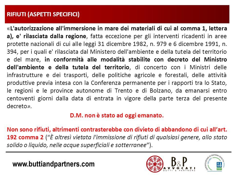 www.buttiandpartners.com RIFIUTI (ASPETTI SPECIFICI) «L'autorizzazione all'immersione in mare dei materiali di cui al comma 1, lettera a), e' rilascia