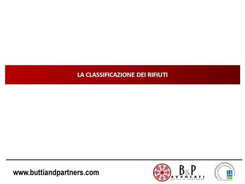 www.buttiandpartners.com LA CLASSIFICAZIONE DEI RIFIUTI