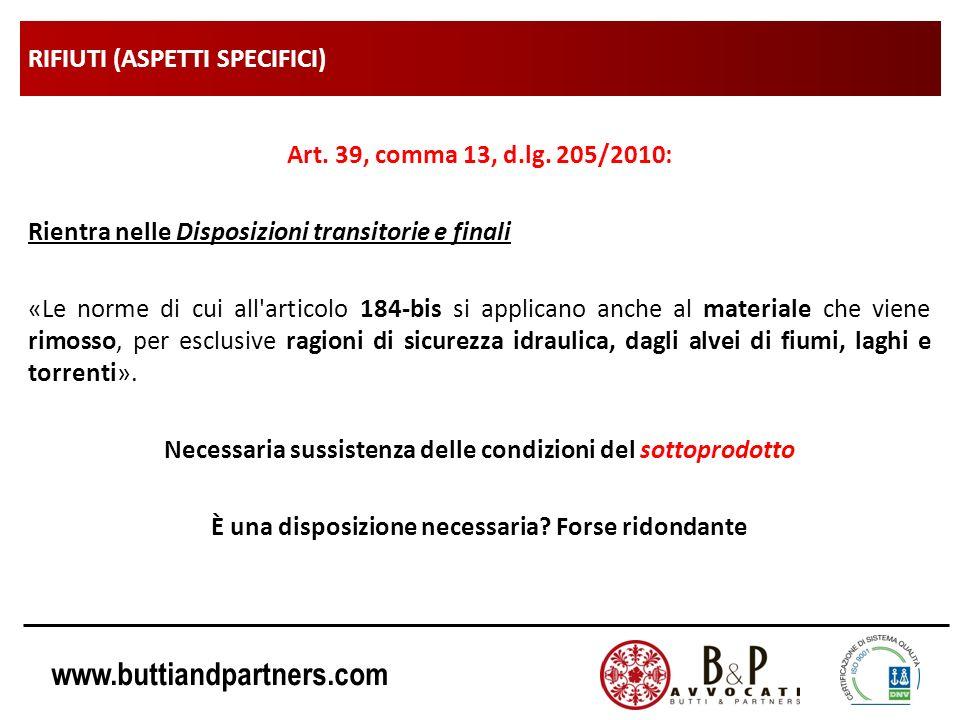 www.buttiandpartners.com RIFIUTI (ASPETTI SPECIFICI) Art. 39, comma 13, d.lg. 205/2010: Rientra nelle Disposizioni transitorie e finali «Le norme di c