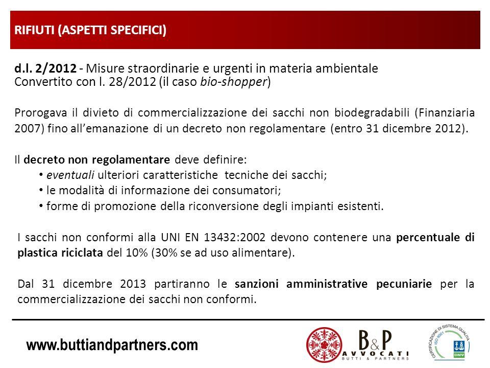 www.buttiandpartners.com RIFIUTI (ASPETTI SPECIFICI) d.l. 2/2012 - Misure straordinarie e urgenti in materia ambientale Convertito con l. 28/2012 (il