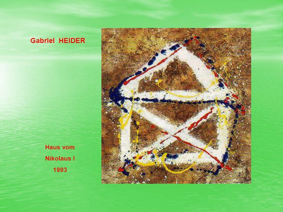 Gabriel HEIDER Haus vom Nikolaus I 1993