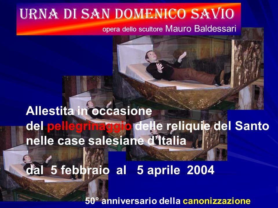 URNA DI SAN DOMENICO SAVIO opera dello scultore Mauro Baldessari Allestita in occasione del pellegrinaggio delle reliquie del Santo nelle case salesia