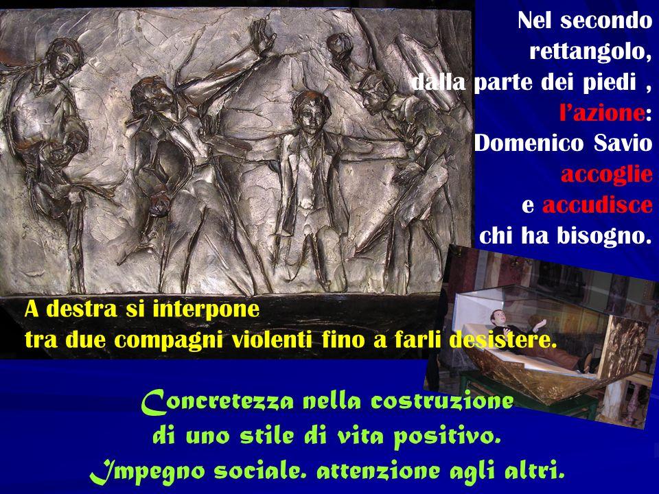 Nel secondo rettangolo, dalla parte dei piedi, lazione: Domenico Savio accoglie e accudisce chi ha bisogno. Concretezza nella costruzione di uno stile