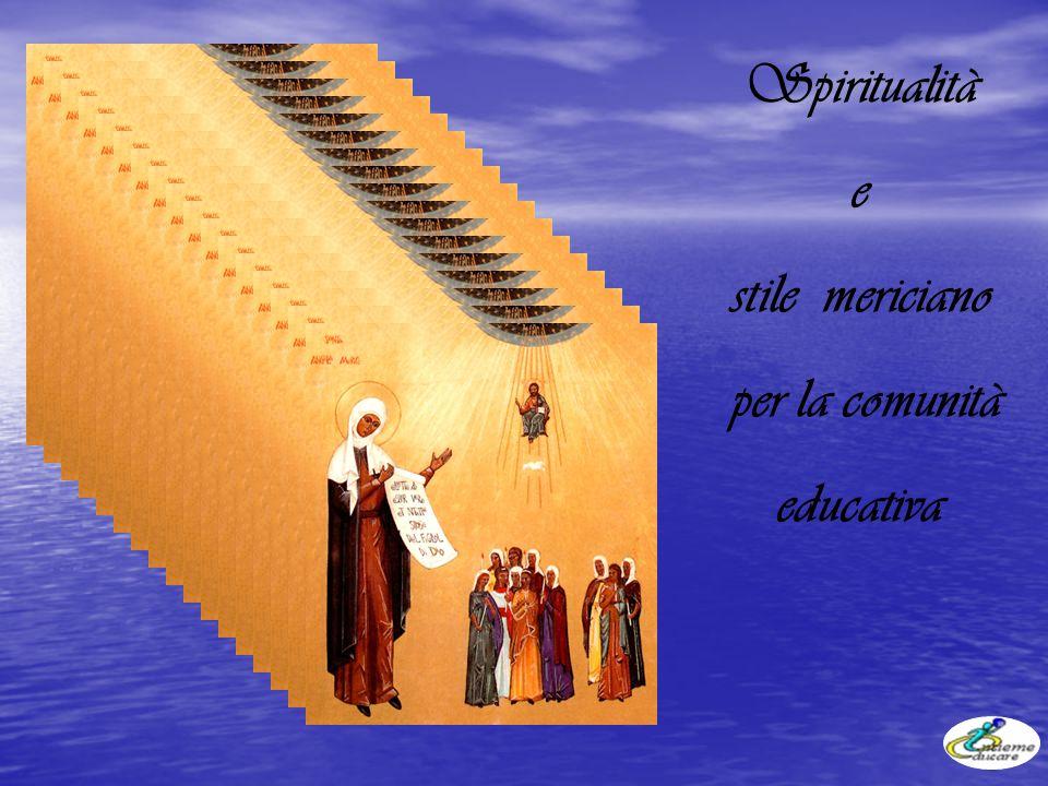 Spiritualità e stile mericiano per la comunità educativa