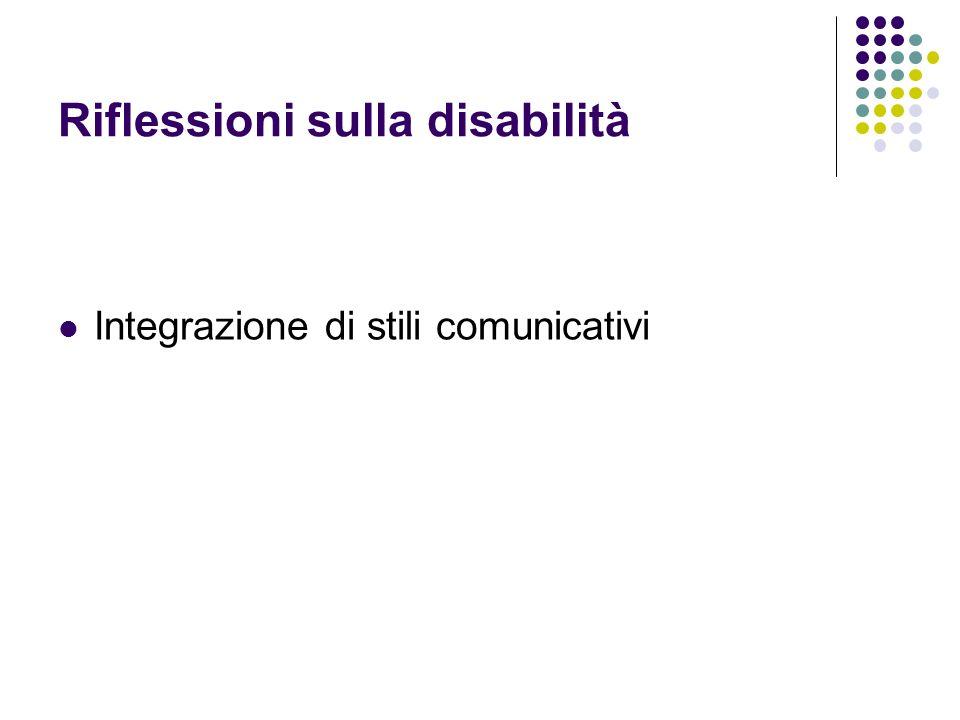 Riflessioni sulla disabilità Integrazione di stili comunicativi