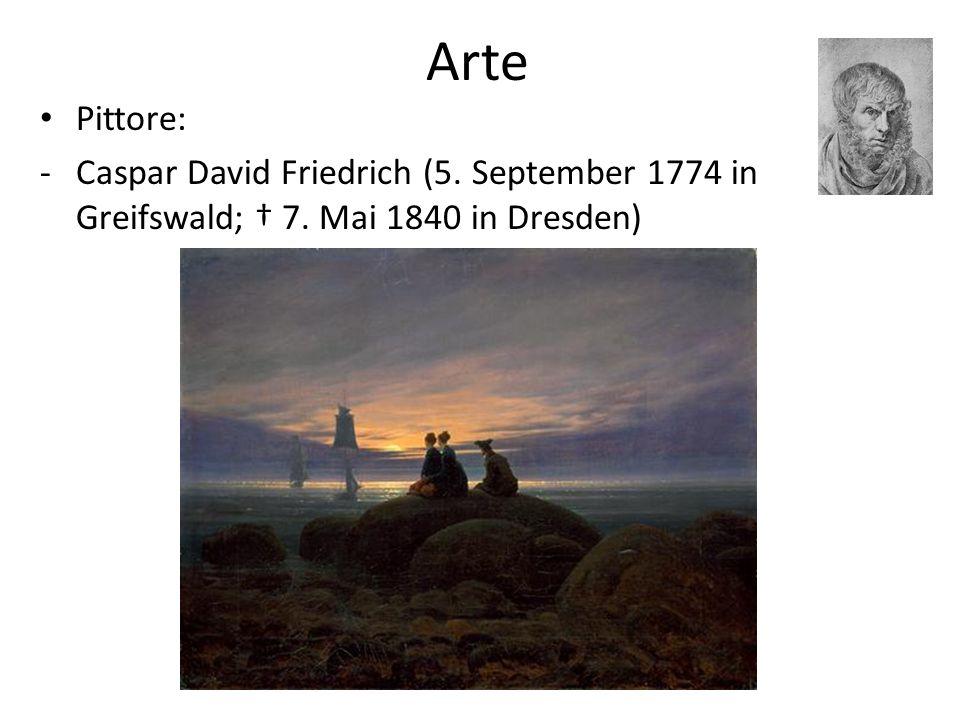 Arte Pittore: -Caspar David Friedrich (5. September 1774 in Greifswald; 7. Mai 1840 in Dresden)