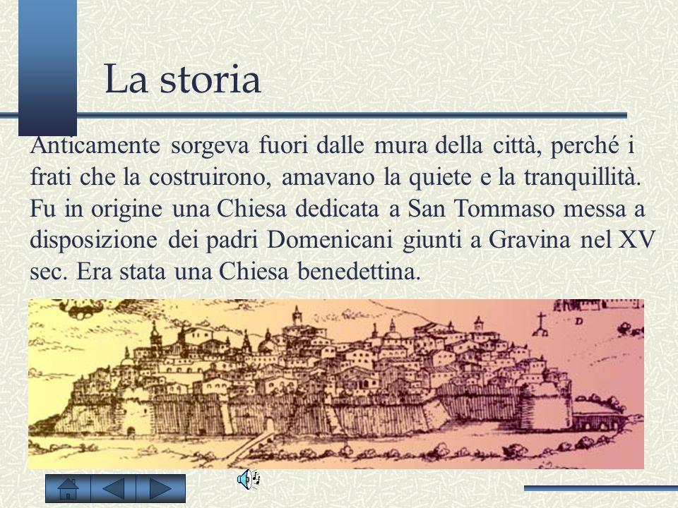 La storia Anticamente sorgeva fuori dalle mura della città, perché i frati che la costruirono, amavano la quiete e la tranquillità. Fu in origine una