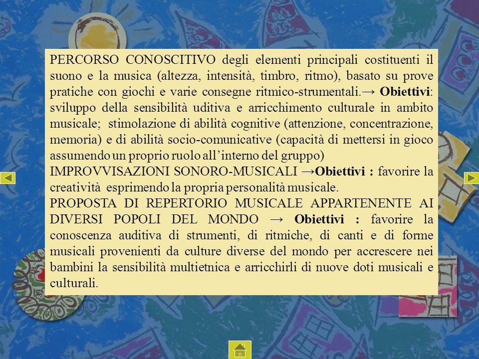 PERCORSO CONOSCITIVO degli elementi principali costituenti il suono e la musica (altezza, intensità, timbro, ritmo), basato su prove pratiche con gioc