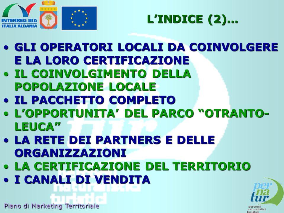 Piano di Marketing Territoriale LINDICE (2)… GLI OPERATORI LOCALI DA COINVOLGERE E LA LORO CERTIFICAZIONEGLI OPERATORI LOCALI DA COINVOLGERE E LA LORO