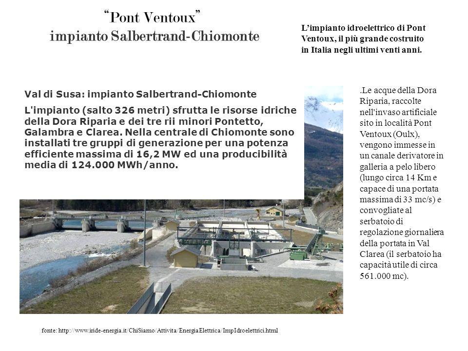 Pont Ventoux impianto Salbertrand-Chiomonte.Le acque della Dora Riparia, raccolte nell'invaso artificiale sito in località Pont Ventoux (Oulx), vengon