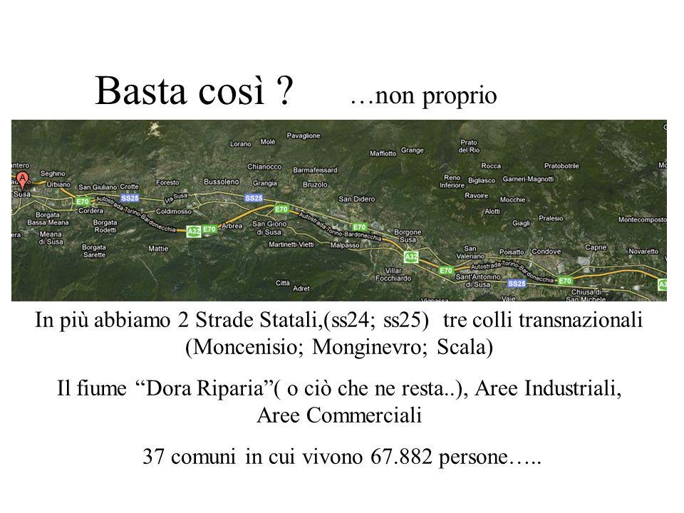 Basta così ? …non proprio Ferrovia a doppio binario, lato dx da Bardonecchia a Torino Autostrada A32 Foto: Susa Sede SITAF e svincoli Autostrada Svilu