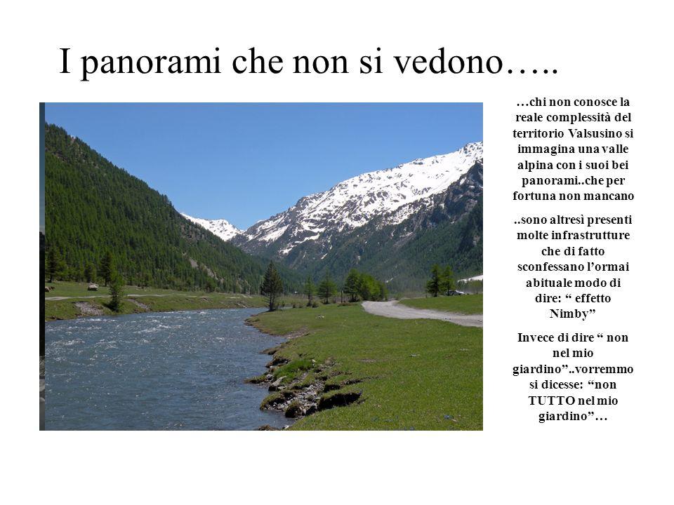 I panorami che non si vedono….. …chi non conosce la reale complessità del territorio Valsusino si immagina una valle alpina con i suoi bei panorami..c
