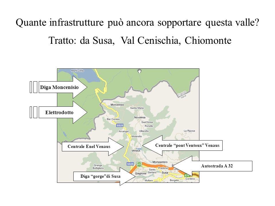 Quante infrastrutture può ancora sopportare questa valle? Diga Moncenisio Elettrodotto Centrale pont Ventoux Venaus Centrale Enel Venaus Diga gorgedi