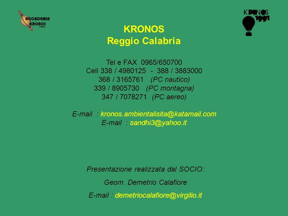 Presentazione realizzata dal SOCIO: Geom. Demetrio Calafiore E-mail : demetriocalafiore@virgilio.it KRONOS Reggio Calabria Tel e FAX 0965/650700 Cell