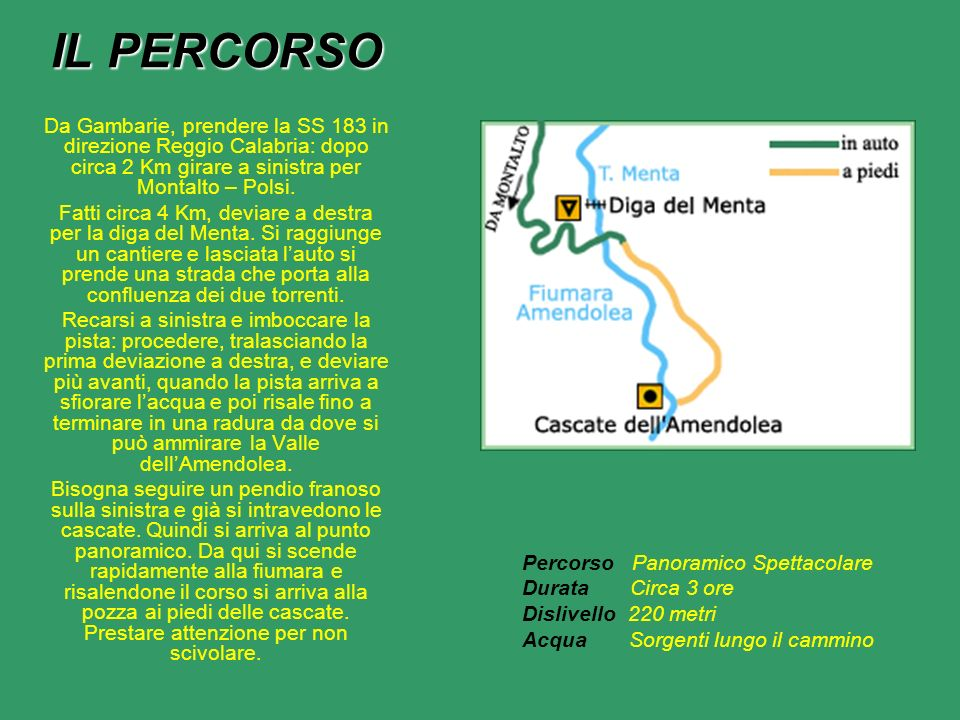 IL PERCORSO Da Gambarie, prendere la SS 183 in direzione Reggio Calabria: dopo circa 2 Km girare a sinistra per Montalto – Polsi. Fatti circa 4 Km, de