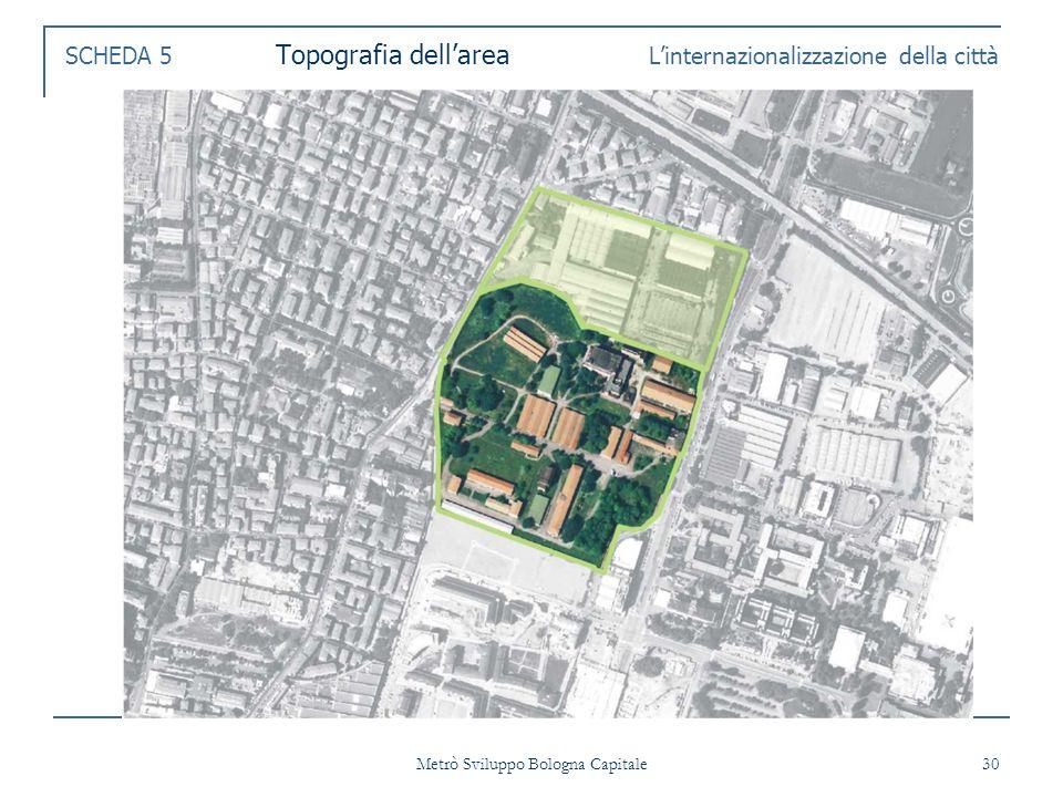 Metrò Sviluppo Bologna Capitale 30 SCHEDA 5 Topografia dellarea Linternazionalizzazione della città