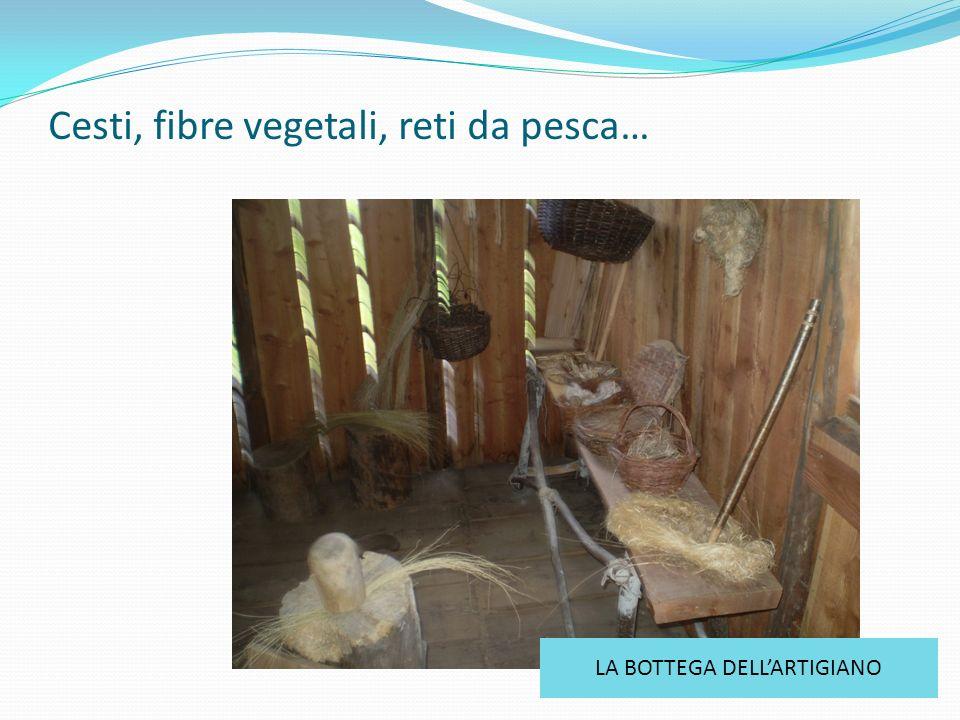 Cesti, fibre vegetali, reti da pesca… LA BOTTEGA DELLARTIGIANO