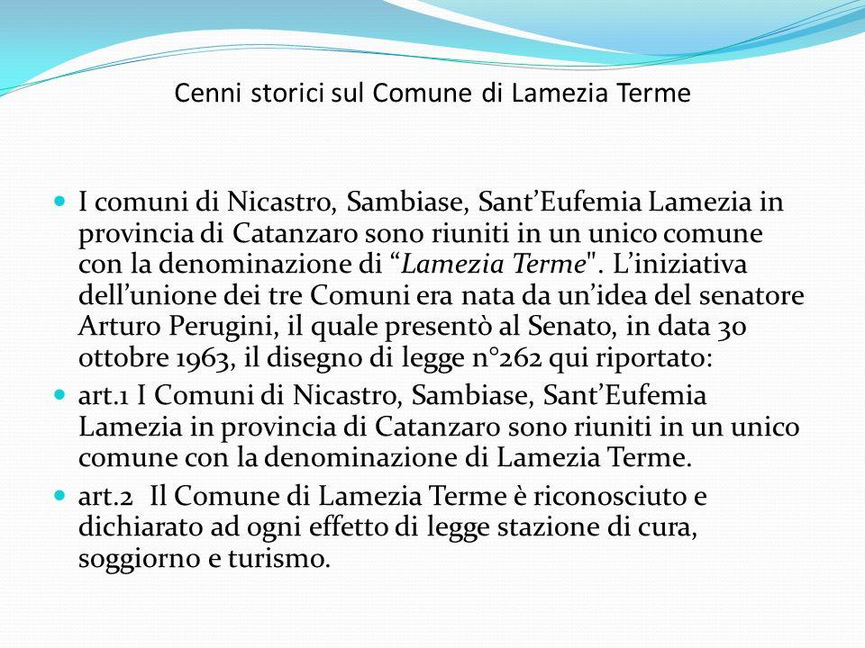 Cenni storici sul Comune di Lamezia Terme I comuni di Nicastro, Sambiase, SantEufemia Lamezia in provincia di Catanzaro sono riuniti in un unico comun