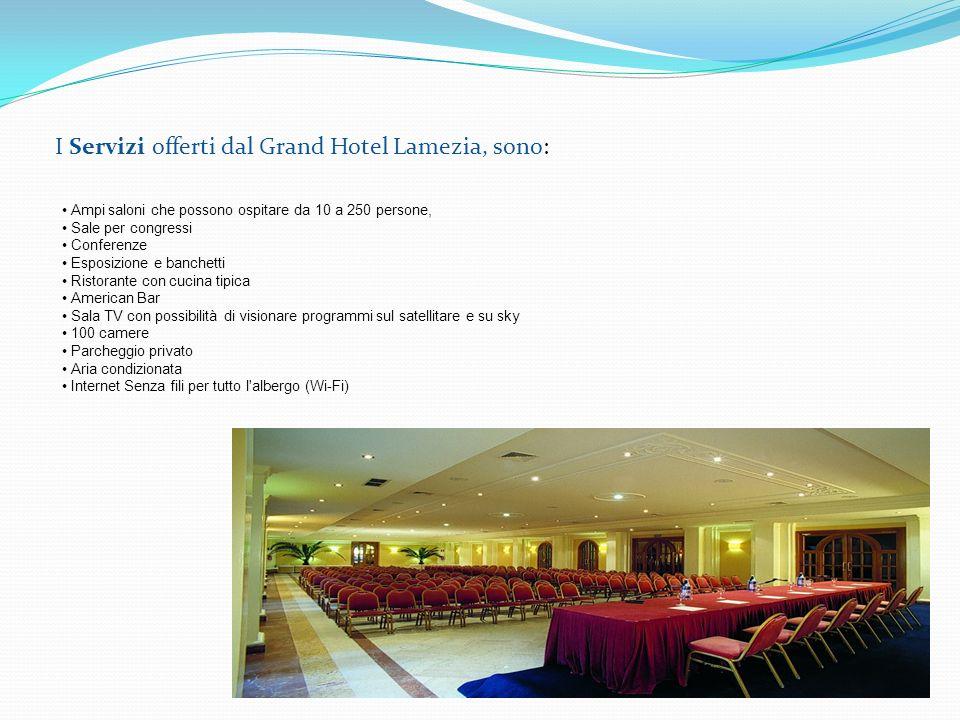 I Servizi offerti dal Grand Hotel Lamezia, sono: Ampi saloni che possono ospitare da 10 a 250 persone, Sale per congressi Conferenze Esposizione e ban