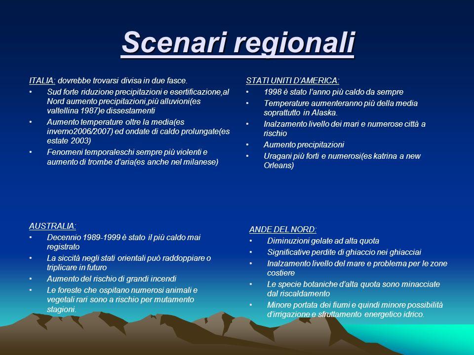 Scenari regionali ITALIA: dovrebbe trovarsi divisa in due fasce. Sud forte riduzione precipitazioni e esertificazione,al Nord aumento precipitazioni,p