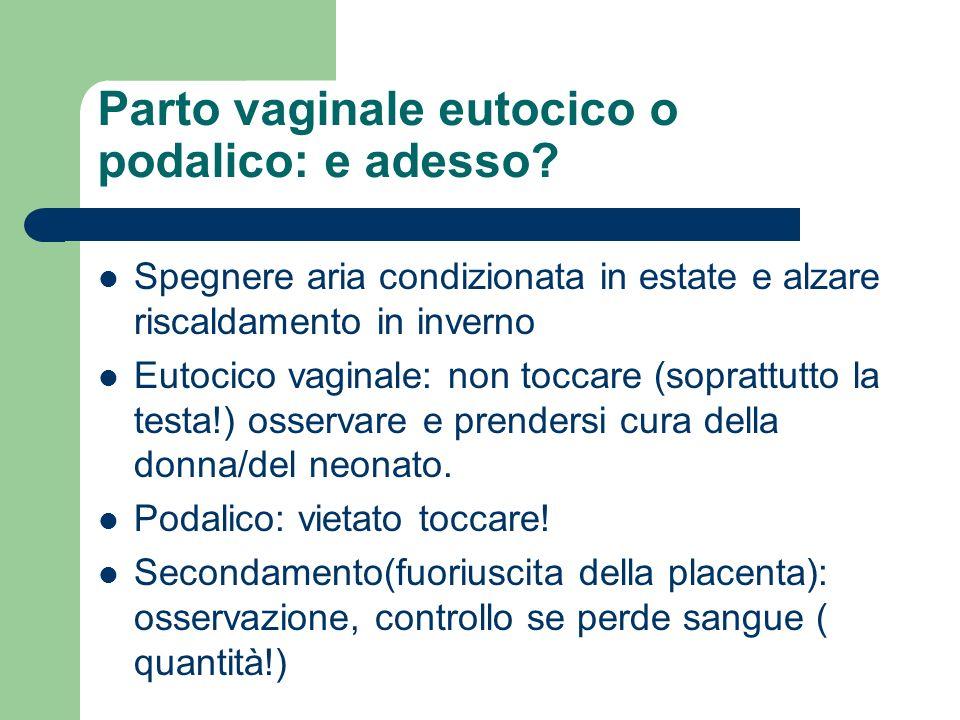Parto vaginale eutocico o podalico: e adesso? Spegnere aria condizionata in estate e alzare riscaldamento in inverno Eutocico vaginale: non toccare (s