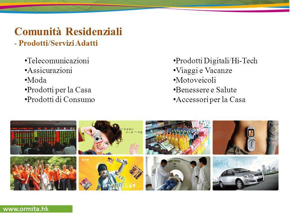 www.ormita.hk Comunità Residenziali - Prodotti/Servizi Adatti Telecomunicazioni Assicurazioni Moda Prodotti per la Casa Prodotti di Consumo Prodotti D