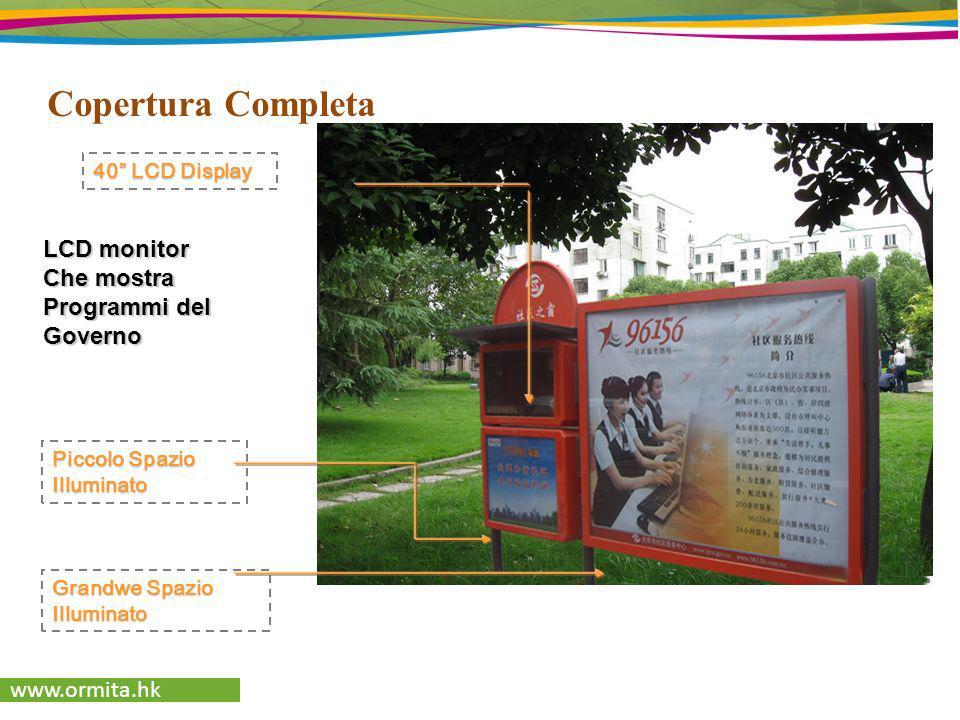 www.ormita.hk Copertura Completa LCD monitor Che mostra Programmi del Governo Piccolo Spazio Illuminato Grandwe Spazio Illuminato 40 LCD Display