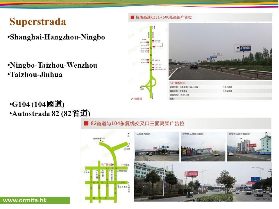 www.ormita.hk Superstrada Ningbo-Taizhou-Wenzhou Taizhou-Jinhua G104 (104 ) Autostrada 82 (82 ) Shanghai-Hangzhou-Ningbo