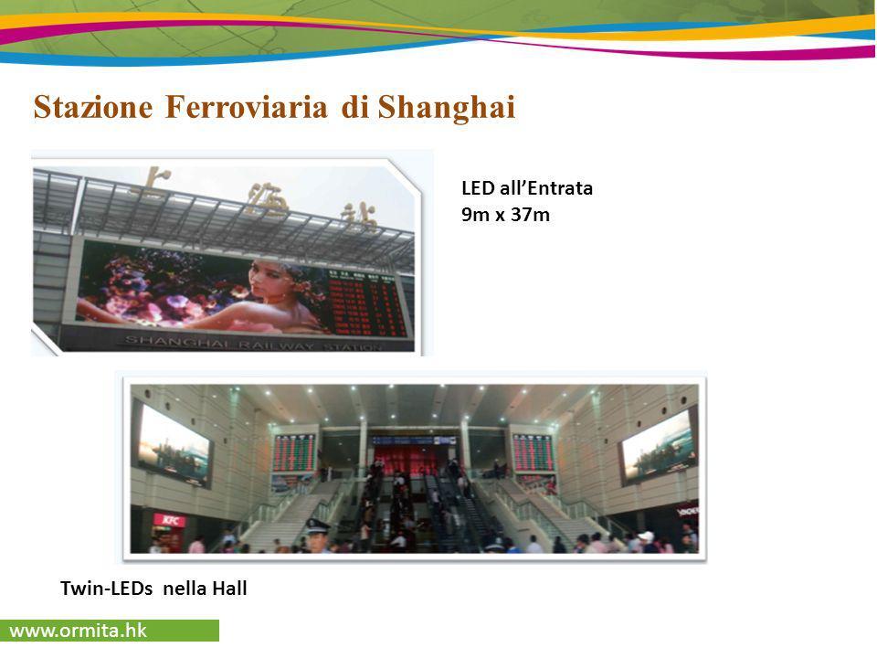 www.ormita.hk Stazione Ferroviaria di Shanghai LED allEntrata 9m x 37m Twin-LEDs nella Hall