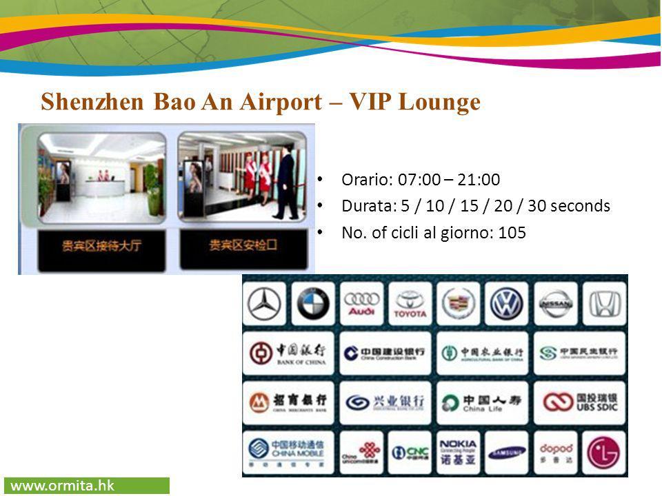 www.ormita.hk Orario: 07:00 – 21:00 Durata: 5 / 10 / 15 / 20 / 30 seconds No. of cicli al giorno: 105 Shenzhen Bao An Airport – VIP Lounge