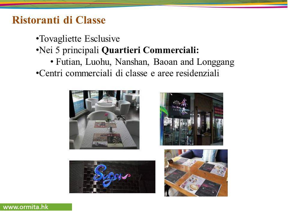 www.ormita.hk Ristoranti di Classe Tovagliette Esclusive Nei 5 principali Quartieri Commerciali: Futian, Luohu, Nanshan, Baoan and Longgang Centri com