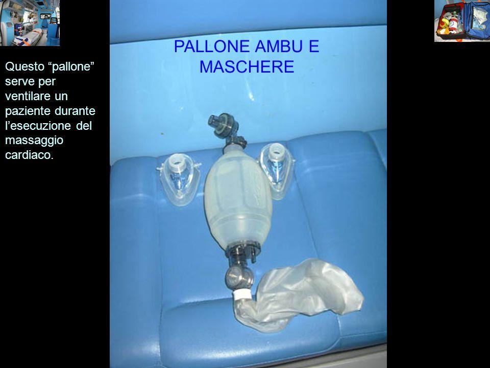 PALLONE AMBU E MASCHERE Questo pallone serve per ventilare un paziente durante lesecuzione del massaggio cardiaco.