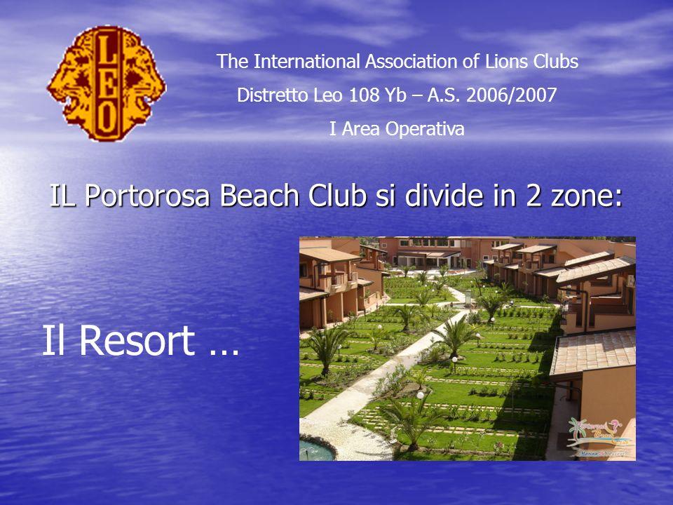 E non dimenticate che il Portorosa Beach Club è … The International Association of Lions Clubs Distretto Leo 108 Yb – A.S.