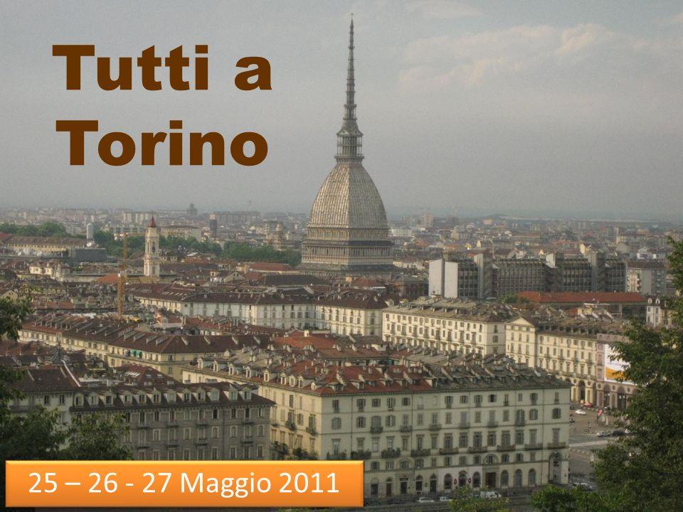 Tutti a Torino 25 – 26 - 27 Maggio 2011