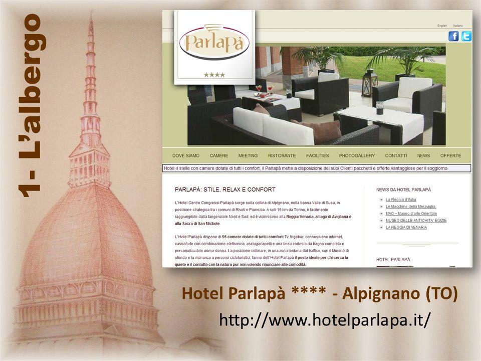 1- Lalbergo http://www.hotelparlapa.it/ Hotel Parlapà **** - Alpignano (TO)
