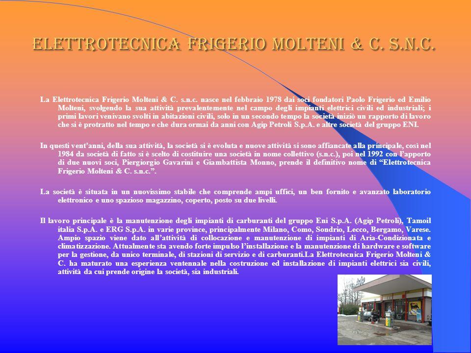 Elettrotecnica Frigerio Molteni & C. s.n.c. La Elettrotecnica Frigerio Molteni & C. s.n.c. nasce nel febbraio 1978 dai soci fondatori Paolo Frigerio e