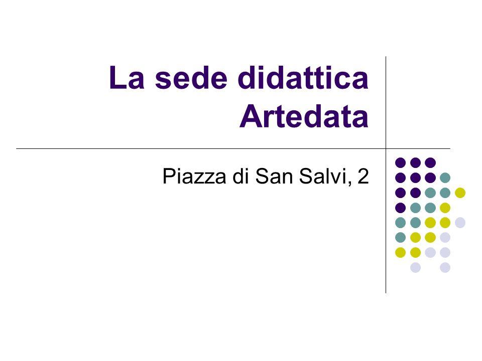 La sede didattica Artedata Piazza di San Salvi, 2