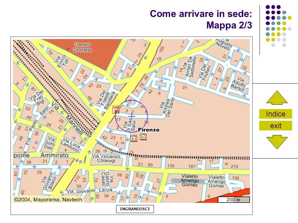 Indice exit Come arrivare in sede: Mappa 2/3 INGRANDISCI