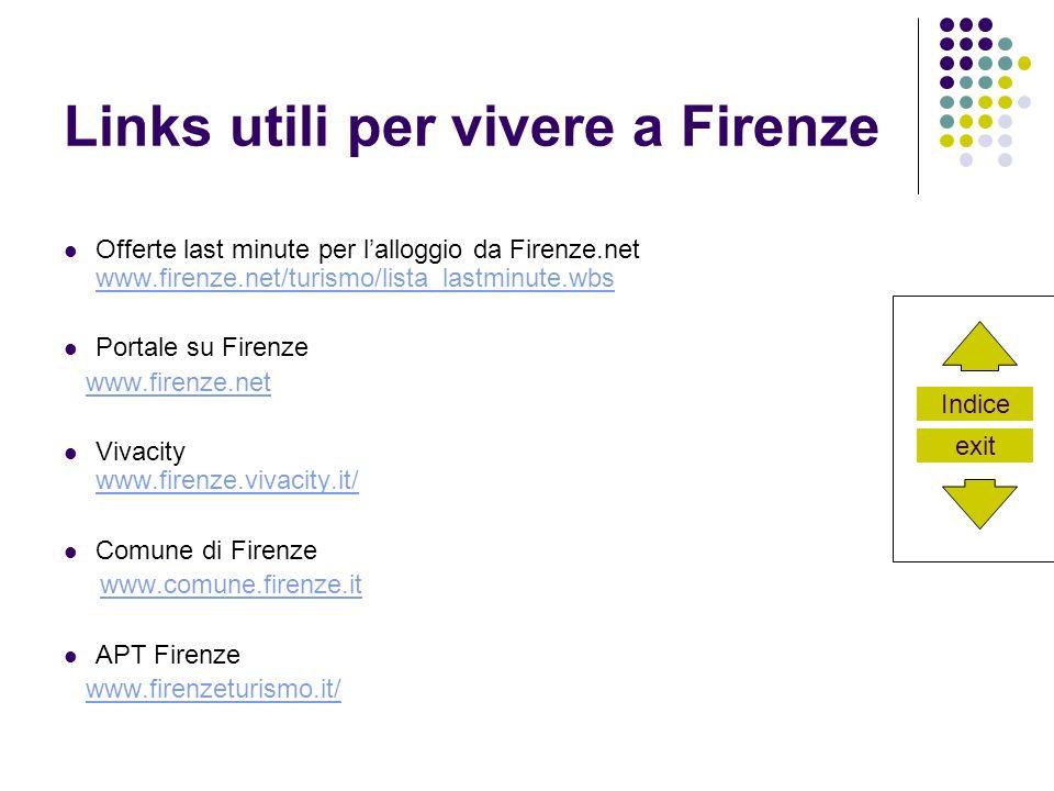 Indice exit Links utili per vivere a Firenze Offerte last minute per lalloggio da Firenze.net www.firenze.net/turismo/lista_lastminute.wbs www.firenze